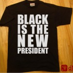 New Product: Black is the New President